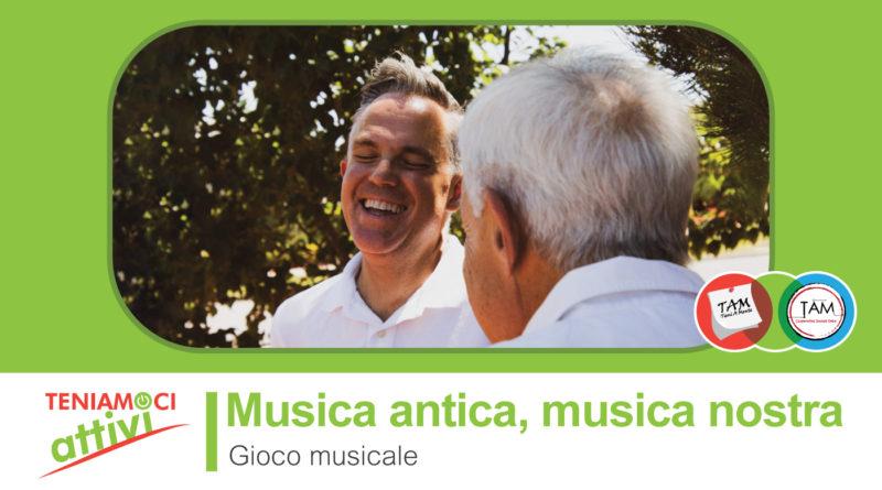 """Teniamoci Attivi – Gioco Musicale e demenza: Cantiamo insieme con """"Musiche antiche, musiche nostre"""""""