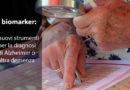 I biomarker: nuovi strumenti per la diagnosi di Alzheimer o altra demenza