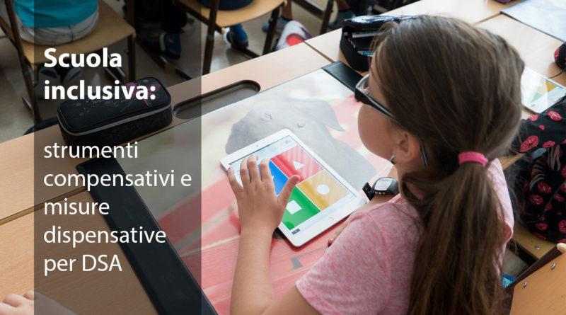 Scuola inclusiva: strumenti compensativi e misure dispensative per DSA