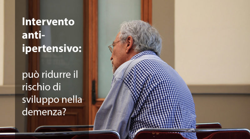 Intervento anti-ipertensivo: può ridurre il rischio di sviluppo della demenza?