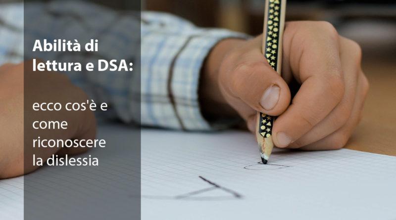 Abilità di lettura e DSA: ecco cos'è e come riconoscere la dislessia