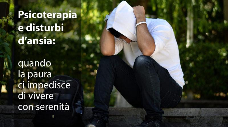 Psicoterapia e disturbi d'ansia: quando la paura ci impedisce di vivere con serenità