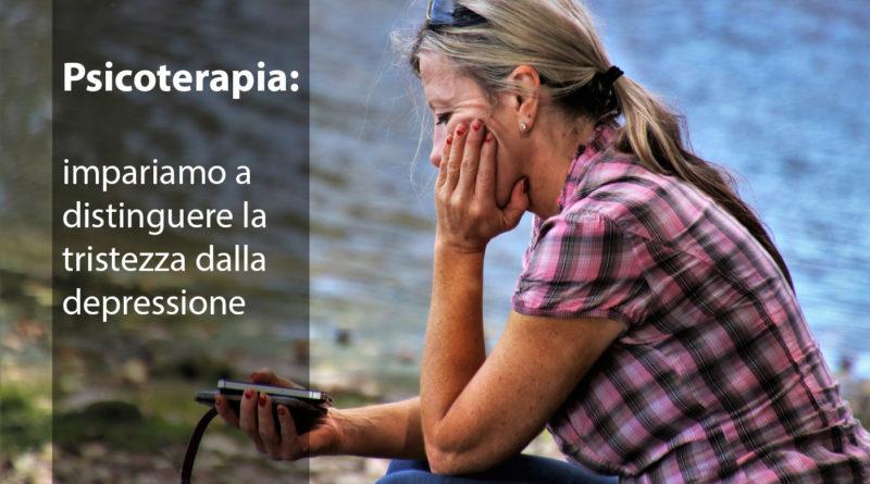 Psicoterapia: impariamo a distinguere la tristezza dalla depressione